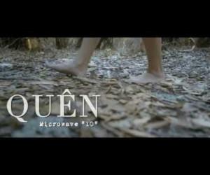 Microwave giới thiệu music video Quên