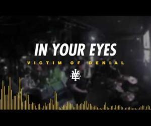In Your Eyes giới thiệu sáng tác mới Victim of Denial
