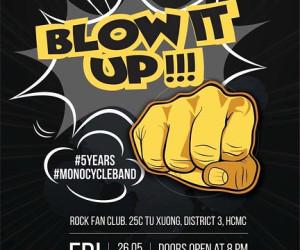 """Monocycle kỷ niệm 5 năm thành lập với đêm nhạc """"Blow It Up"""""""