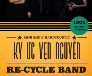 Re-Cycle kỷ niệm 10 năm hoạt động với minishow riêng