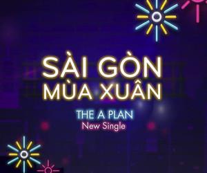 """The A Plan giới thiệu single thứ 2 """"Sài Gòn Mùa Xuân"""""""